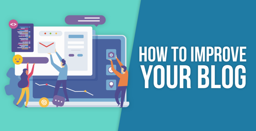 4 Ways to Improve Your Blog [2019 INSIGHTS]