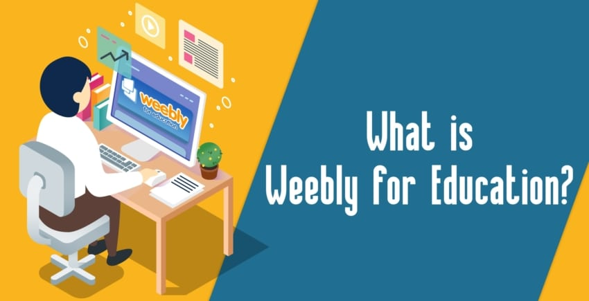 Weebly for Education – How It Makes Learning Easier [2020]
