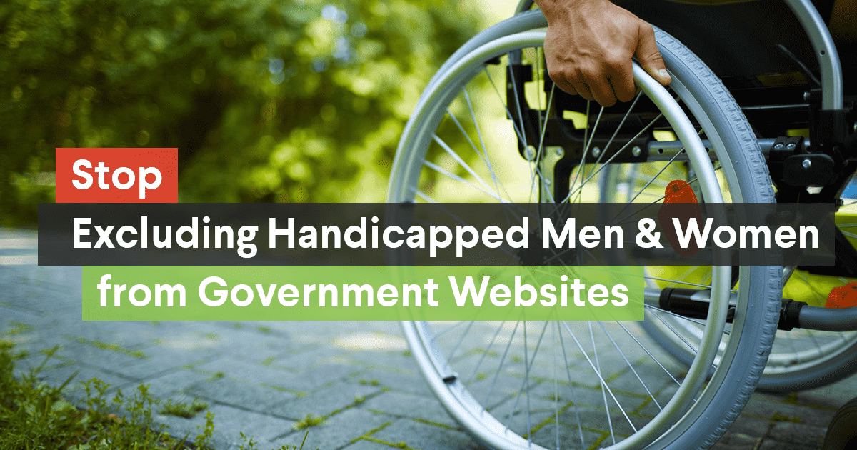 Over 96% of Government Websites Hide Disabled Men and Women on Their Site