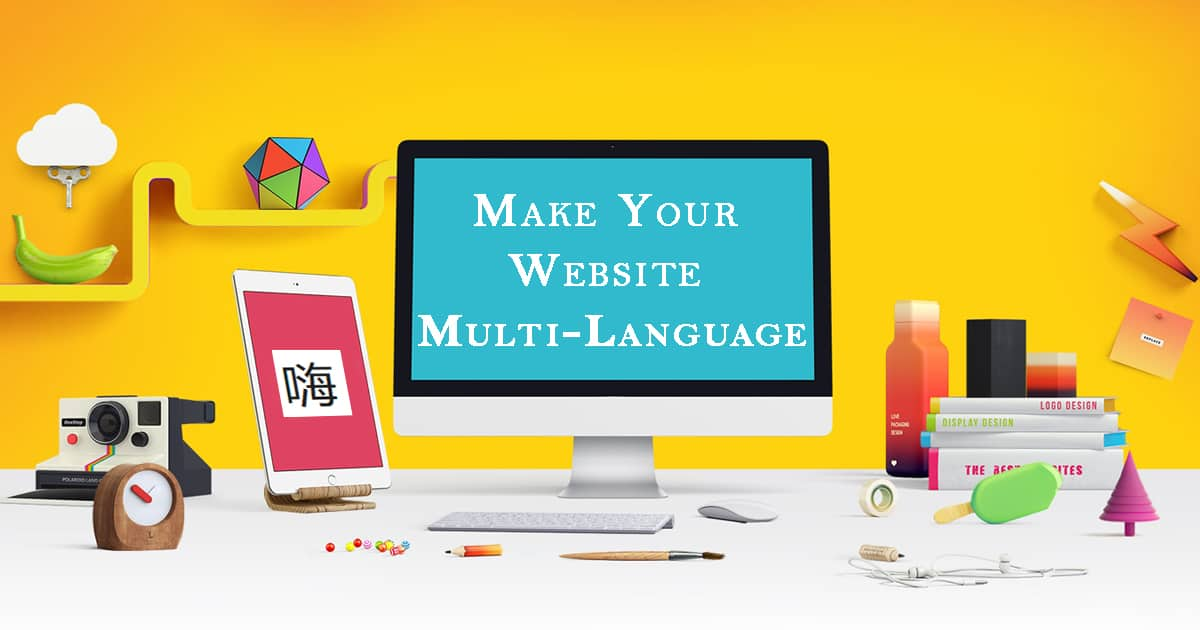 Why Make Your Website Multi-Language [2021 EXPERT TIPS]