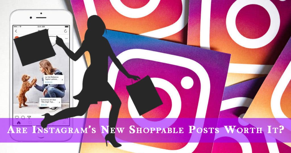 Are Instagram's New Shoppable Posts Worth It?