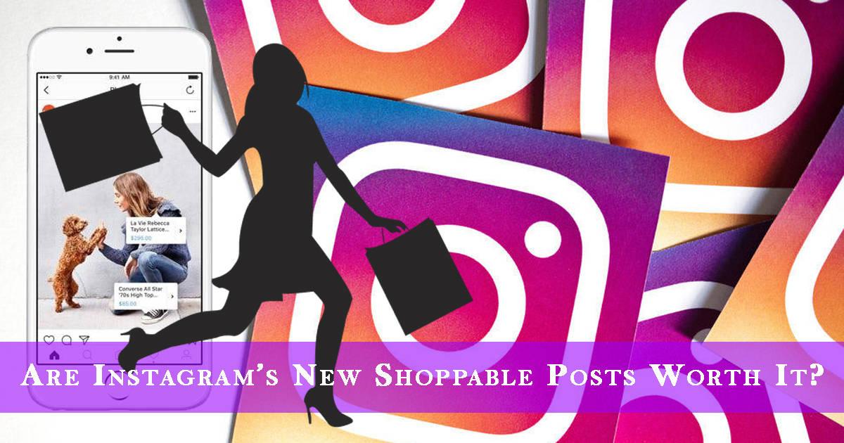 ¿Los nuevos shoppable posts de Instagram valen la pena?