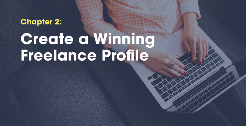 Chapter 2: How to Create a Winning Freelance Profile