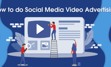 How to Do Social Media Video Ads the Right Way