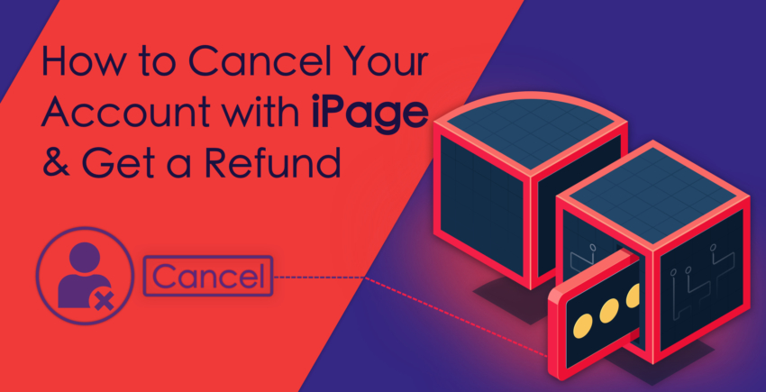 How to Cancel Your Account with iPage and Get a Refund