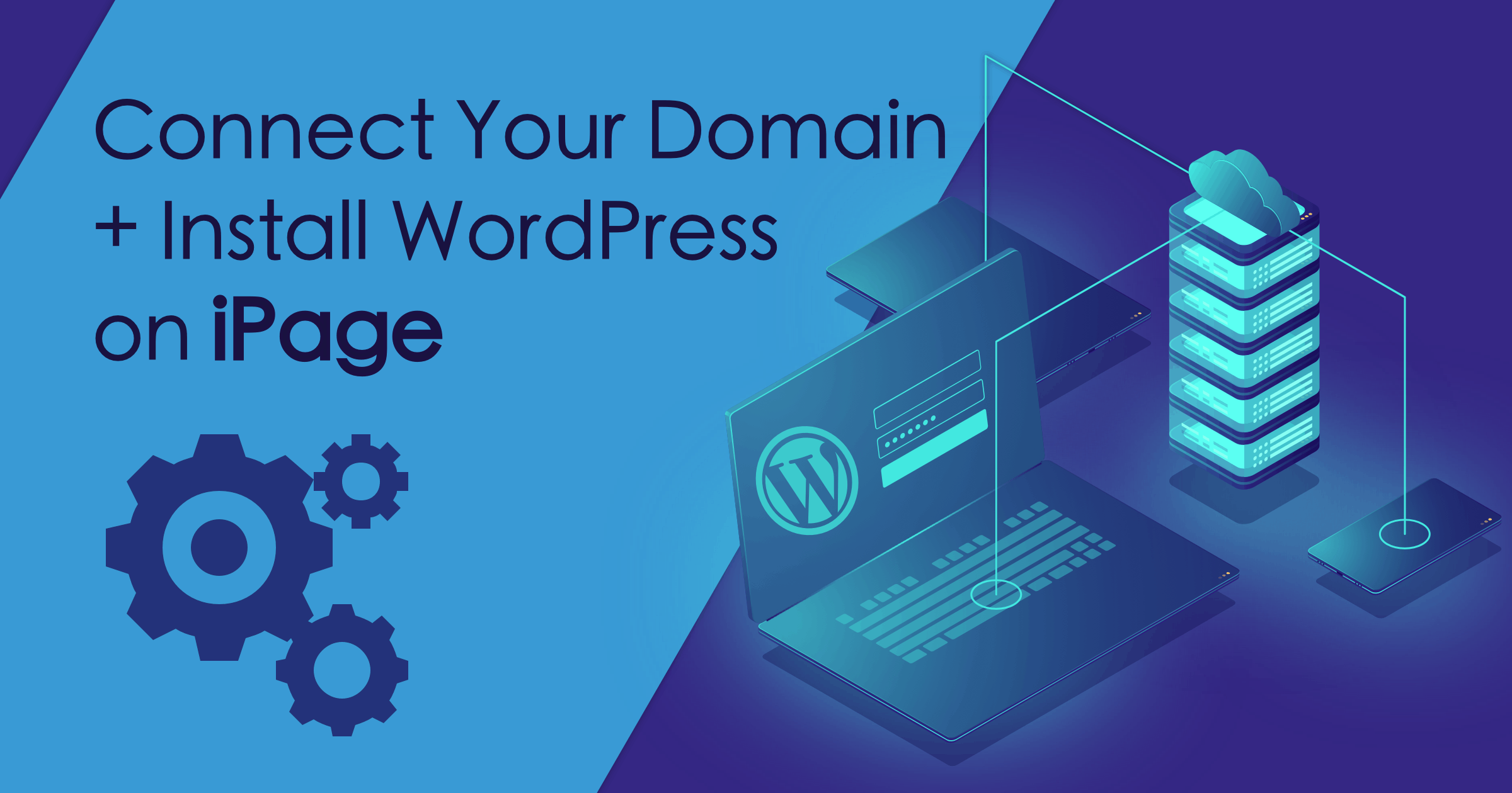 How to Connect a Domain and Install WordPress on iPage