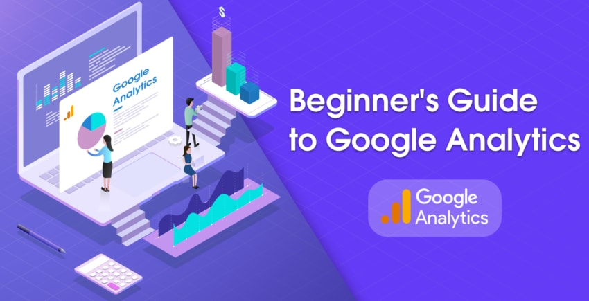Ultimate Beginner's Guide to Google Analytics (2019 Interface)