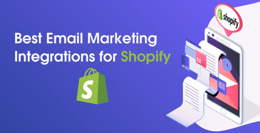 5 Probably Best Shopify Email Marketing Integrations [DATA]