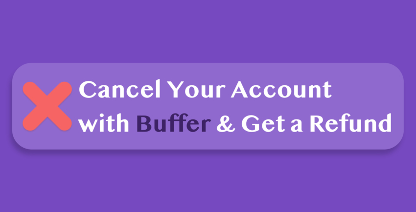 How to Cancel Your Account with Buffer and Get Refunded