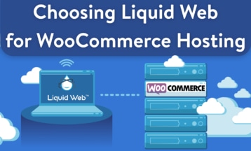 Liquid Web WooCommerce Hosting – Do You Need It? 2021