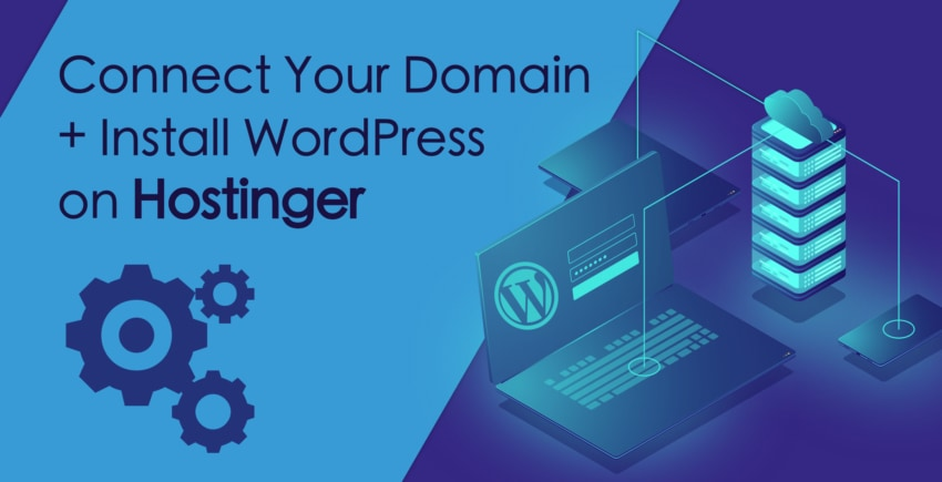 How to Connect a Domain and Install WordPress on Hostinger