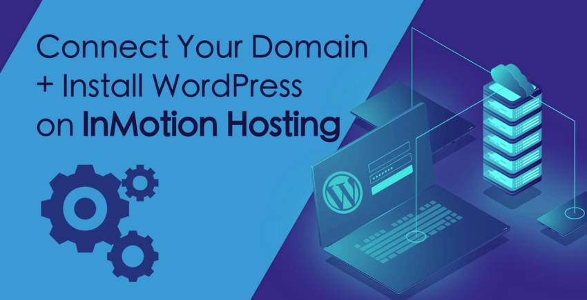 How to Setup a Domain + WordPress on InMotion Hosting [QUICK]
