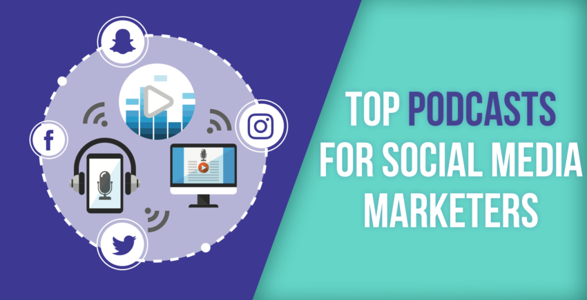 7 Best Podcasts for Social Media Marketers – 2019 Guide