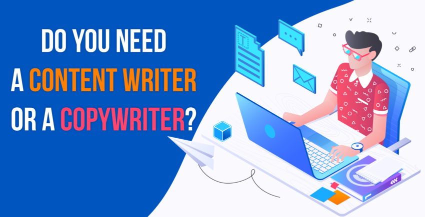 Content Writer vs Copywriter – Which Do You Need? (2020 Advice)