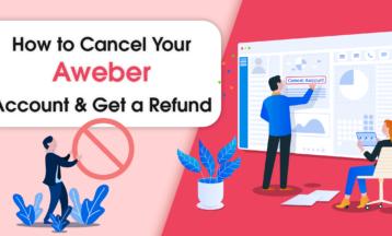 Cómo cancelar tu cuenta de AWeber [+ REEMBOLSO]