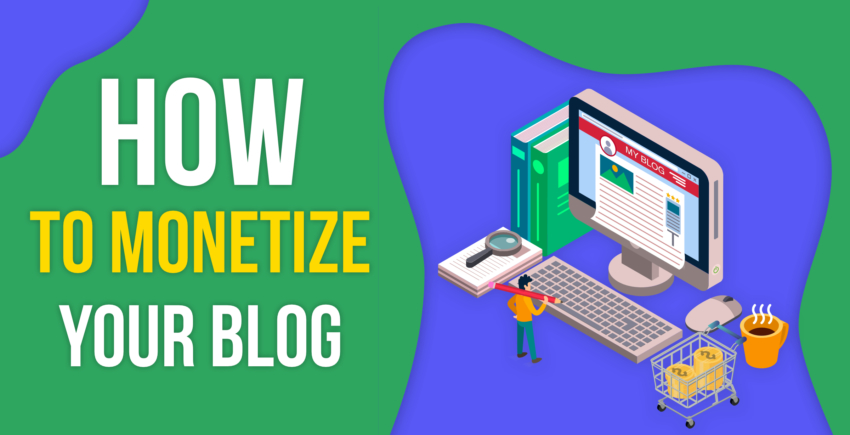 Blog Monetization: How Can Your Blog Make You Money? 2019