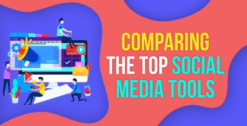6 Best Social Media Tools Compared [2019 UPDATE]