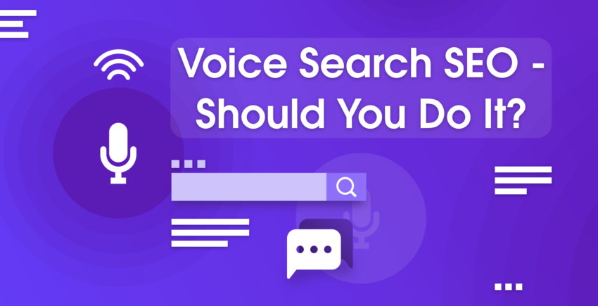 Voice Search SEO – Is It Necessary or Is It Just a Hype? [2019]