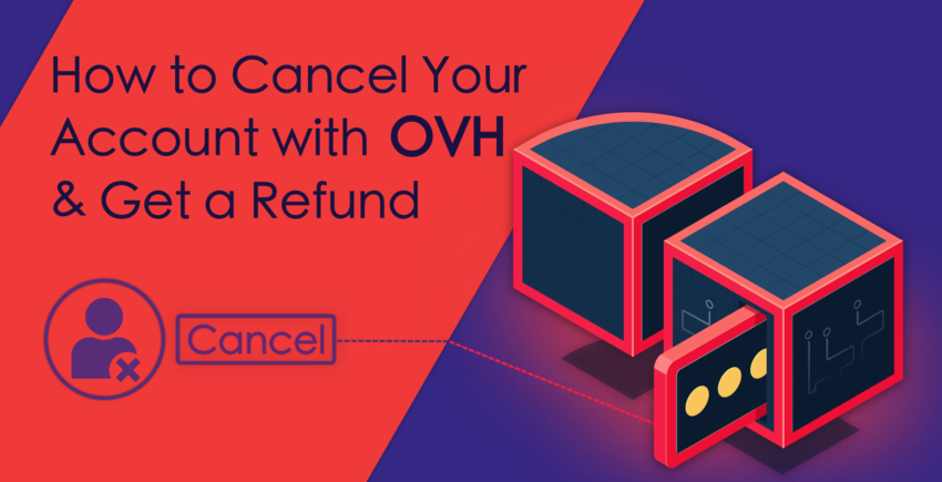 How to Cancel Your Account with OVH and Get a Refund