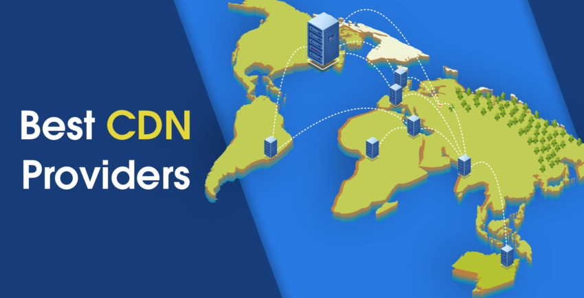 6 Best CDN Providers in 2019 – Which One Is Best for YOU?