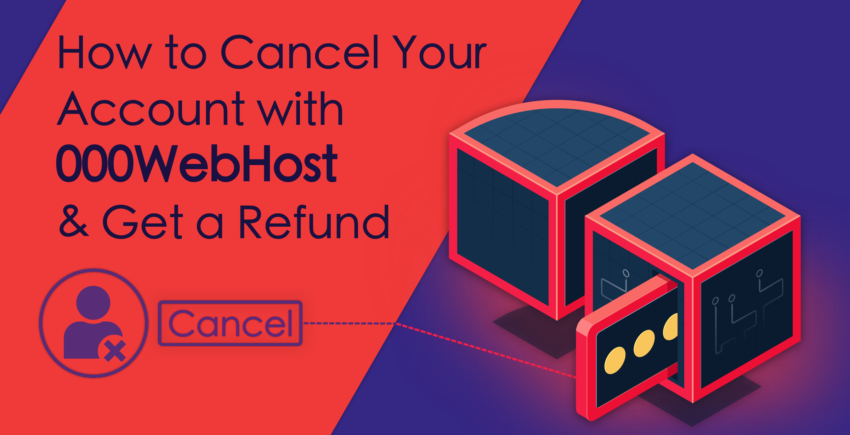 How to Cancel Your 000webhost Account and Get a Refund