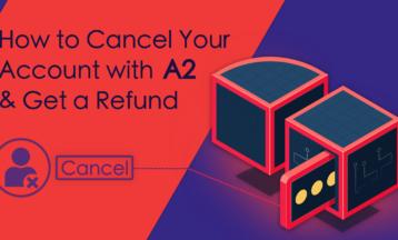 Hur du avbryter ditt A2 Hosting-konto och får pengarna tillbaka