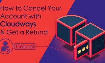 Jak zrušit účet u Cloudways a získat peníze zpět 2020