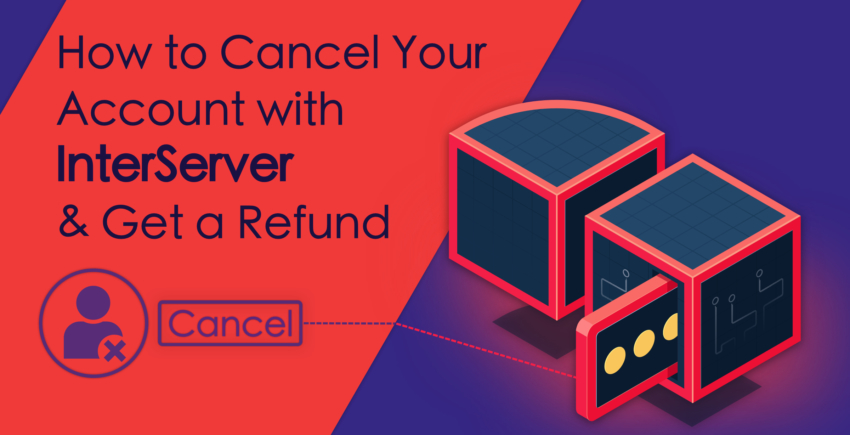 How to Cancel Your Account with InterServer and Get a Refund