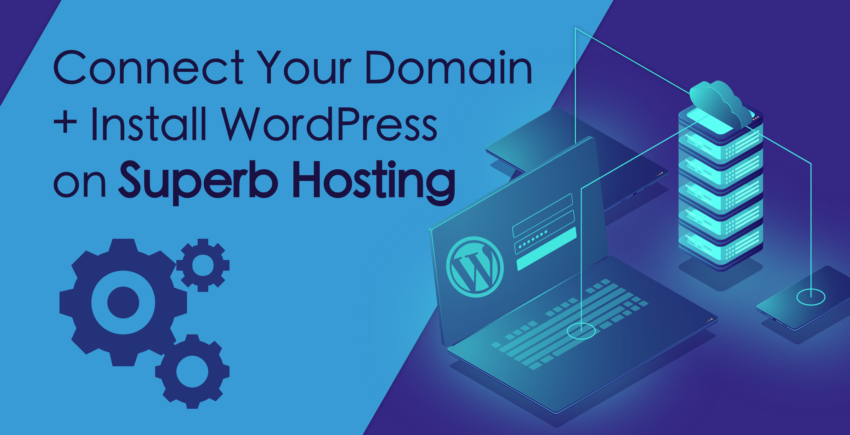 How to Connect a Domain and Install WordPress on Superb Internet