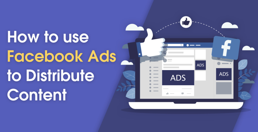 Market Content with Facebook Ads the Smart Way (2019 ADVICE)