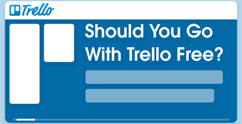 Trello Free Plan Review – Will It Be Enough for You? [2019]