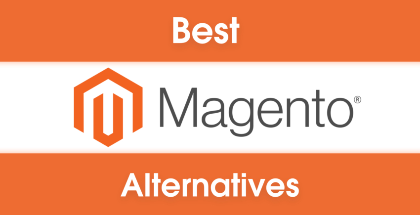 6 Best Magento Alternatives – Which Is Right (FOR YOU)? [2019]