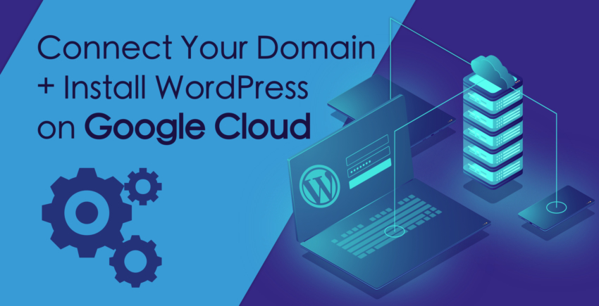 Connect a Domain & Install WordPress On Google Cloud Platform