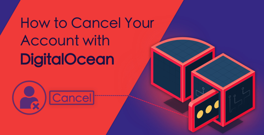 איך לבטל את החשבון שלכם ב-DigitalOcean ב- 2019