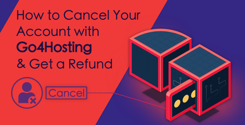 How to Cancel Your Account with Go4Hosting and Get a Refund