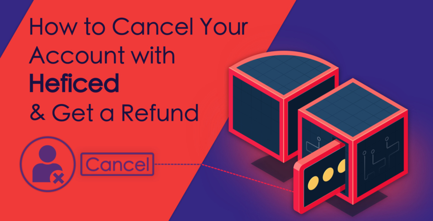 How to Cancel Your Account with Heficed and Get a Refund