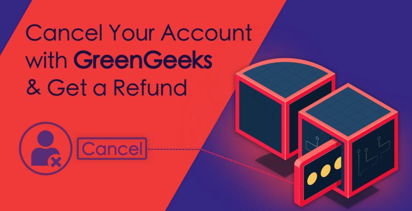 Cómo cancelar tu cuenta de GreenGeeks y obtener un reembolso