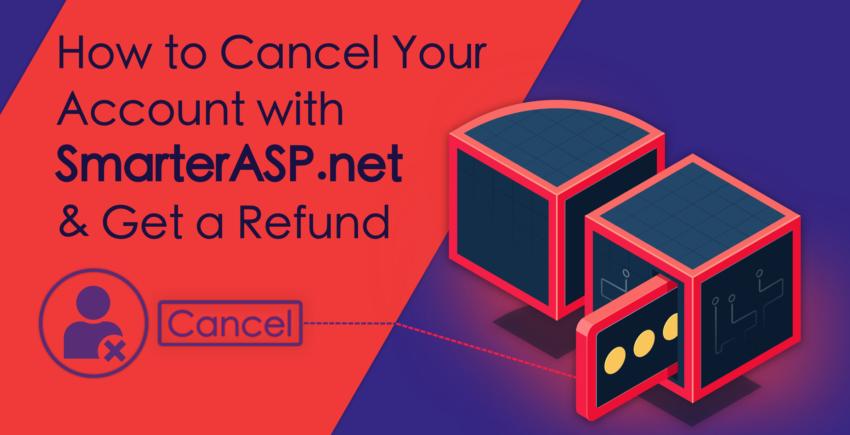 How to Cancel a SmarterASP.NET Account [+ GET A REFUND]