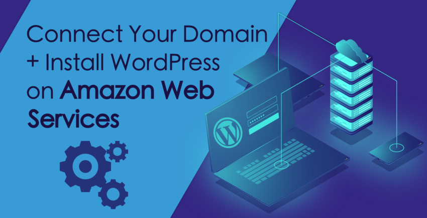 How to Connect a Domain and Install WordPress on Amazon Web Services (AWS)