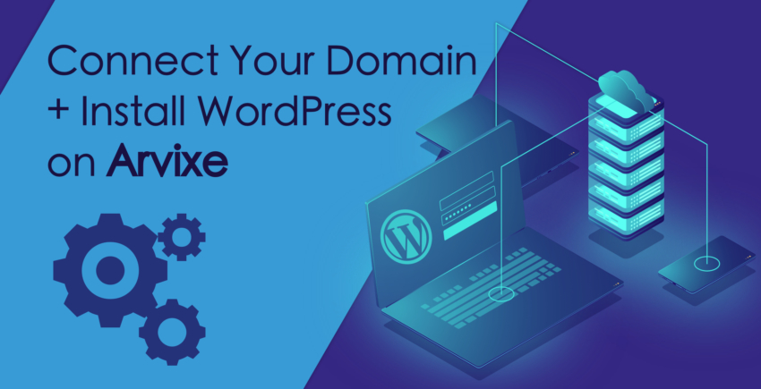How to Connect a Domain and Install WordPress on Arvixe