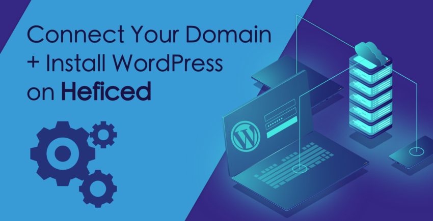 How to Connect a Domain and Install WordPress on Heficed