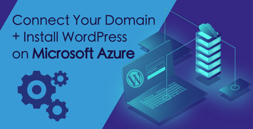 How to Connect a Domain and Install WordPress on Microsoft Azure