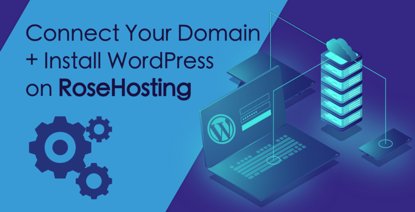 How to Connect a Domain and Install WordPress on RoseHosting