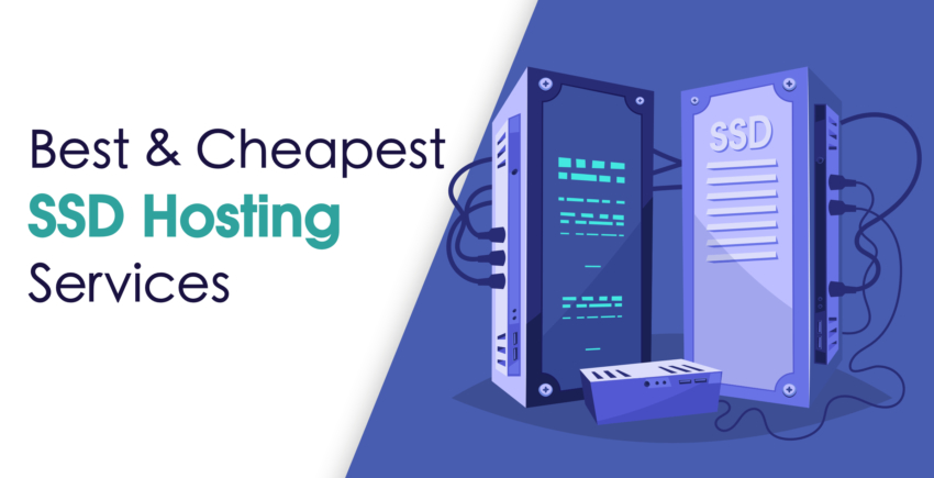 5 Best & Cheapest SSD Hosting Services [2019]