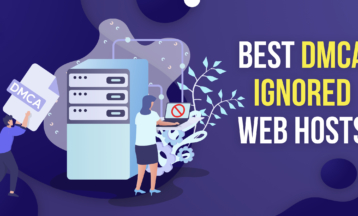 Les 5 meilleurs services d'hébergement ignorant le DMCA pour votre site Web en 2021