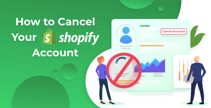 How to Cancel a Shopify Account and Close Your Store [2019 Update]