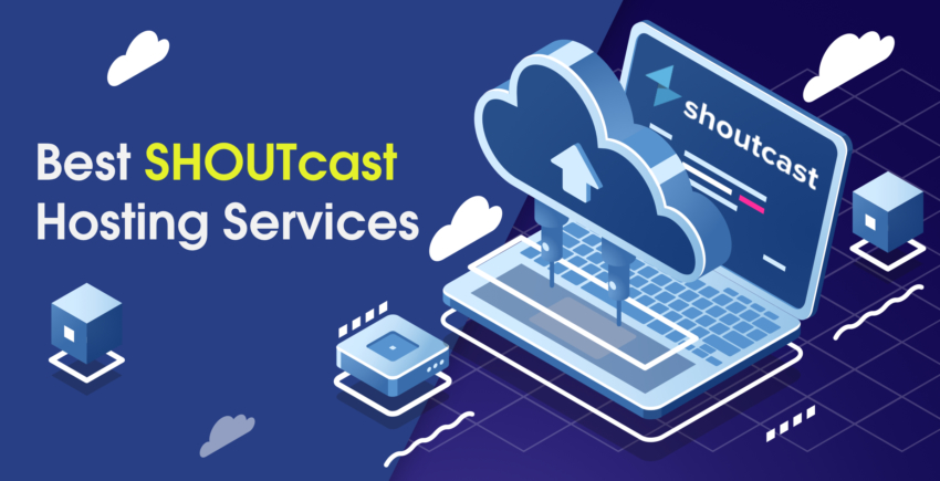 5 Best Shoutcast Hosting Services [2020] – Secure & Reliable