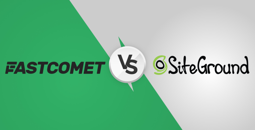 SiteGround vs FastComet – Which is Best for Your Website [2019]