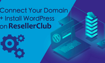 How to Connect a Domain and Install WordPress on ResellerClub