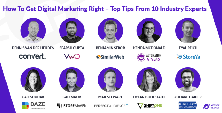 How To Get Digital Marketing Right - Top Tips From 10 Industry Experts